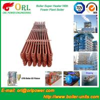 China 80MW Petroleum Industry CFB Boiler Superheater OEM TUV Superheater In Boiler wholesale