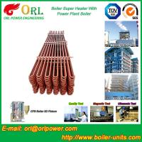 China Separately Fired 150M CFB Boiler Capacity Factor Superheater Tubes , Steam Super Heater wholesale