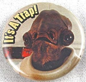 """Quality Star Wars Admiral Ackbar It's A Trap Button 1.25"""" for sale"""